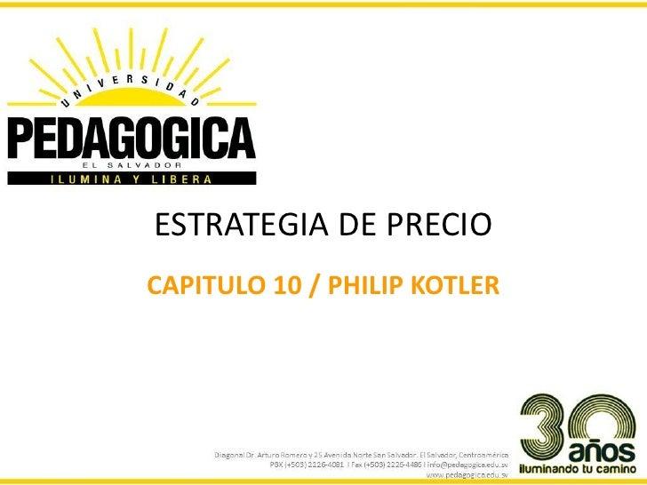 ESTRATEGIA DE PRECIOCAPITULO 10 / PHILIP KOTLER