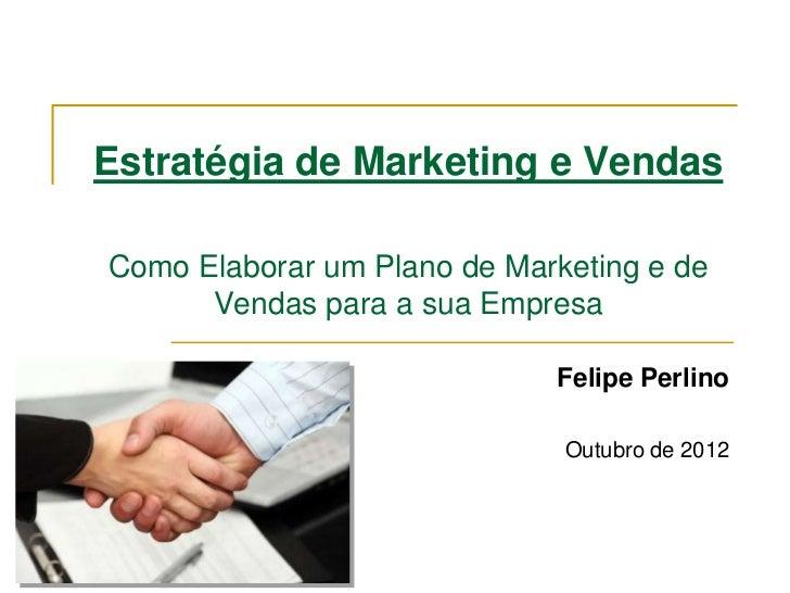 Estratégia de Marketing e VendasComo Elaborar um Plano de Marketing e de      Vendas para a sua Empresa                   ...