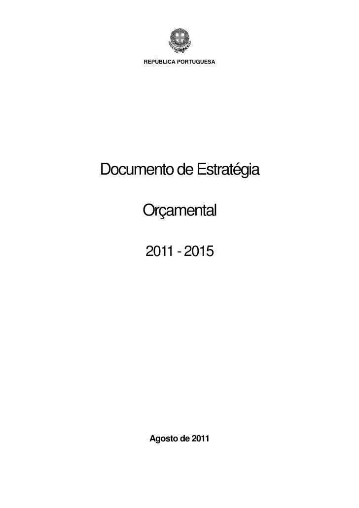 REPÚBLICA PORTUGUESADocumento de Estratégia      Orçamental      2011 - 2015       Agosto de 2011