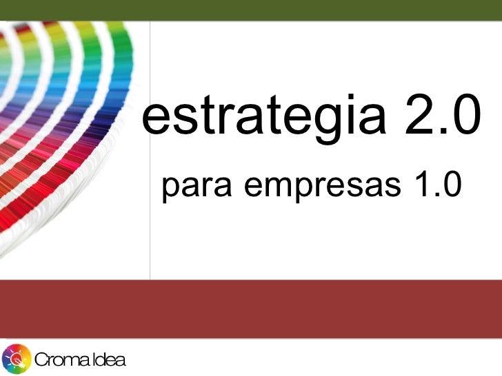 estrategia 2.0 para empresas 1.0