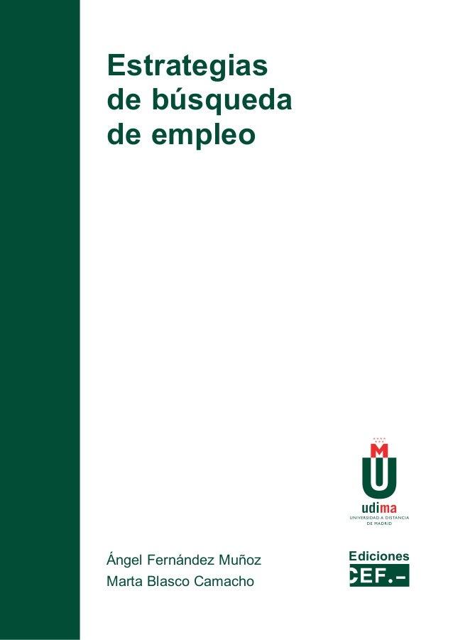 Estrategias de búsqueda de empleo  Ángel Fernández Muñoz Marta Blasco Camacho  Ediciones