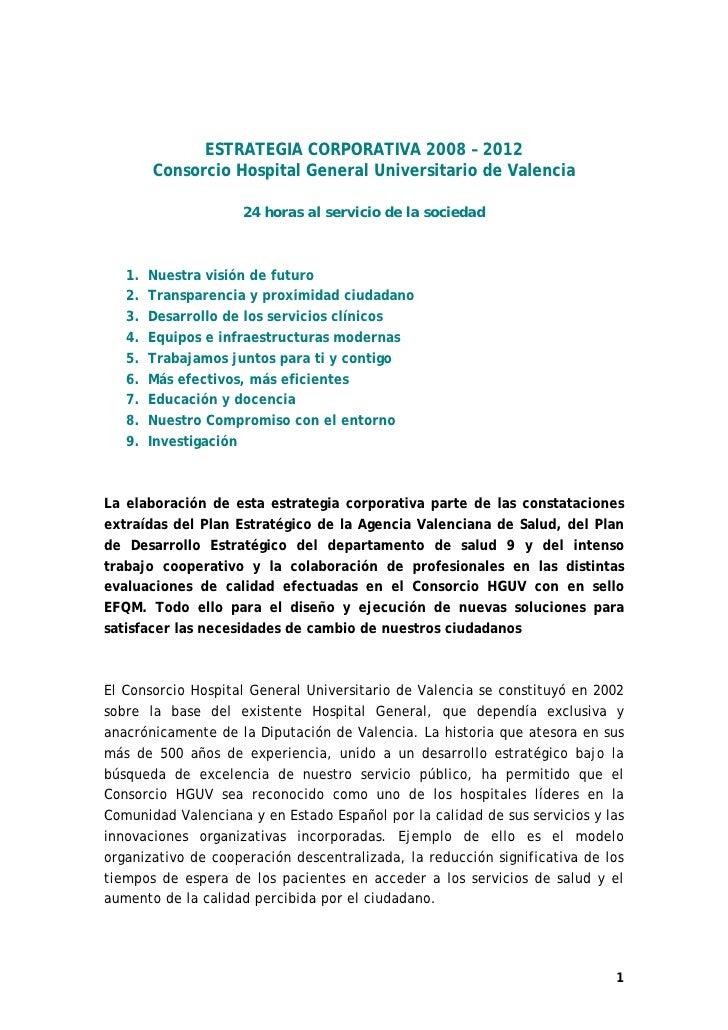 ESTRATEGIA CORPORATIVA 2008 – 2012        Consorcio Hospital General Universitario de Valencia                    24 horas...