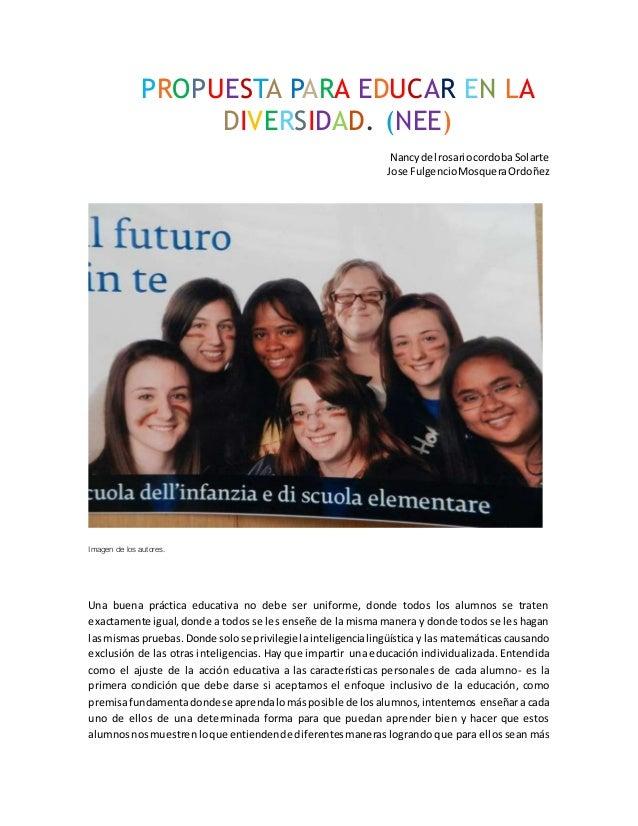 PROPUESTA PARA EDUCAR EN LA  DIVERSIDAD. (NEE)  Nancy del rosario cordoba Solarte  Jose Fulgencio Mosquera Ordoñez  Imagen...