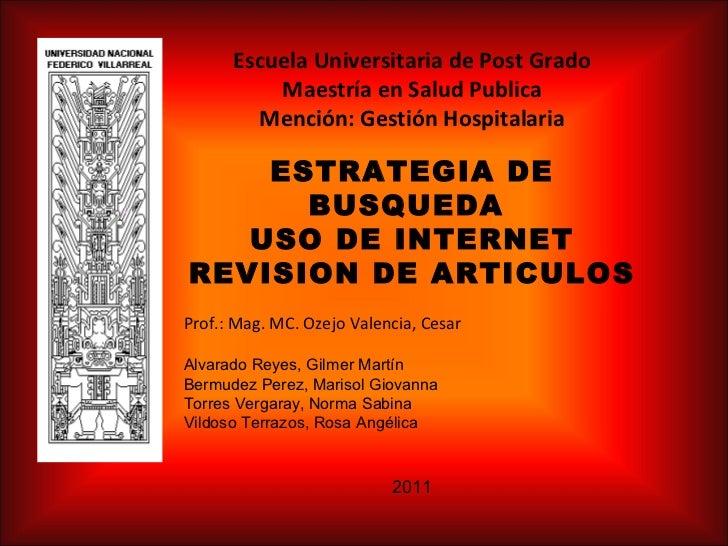Escuela Universitaria de Post Grado          Maestría en Salud Publica        Mención: Gestión Hospitalaria    ESTRATEGIA ...