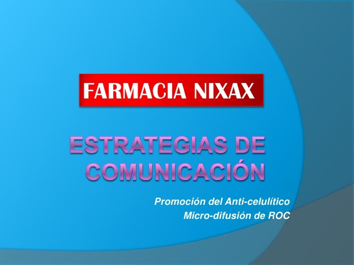 FARMACIA NIXAX     Promoción del Anti-celulítico          Micro-difusión de ROC