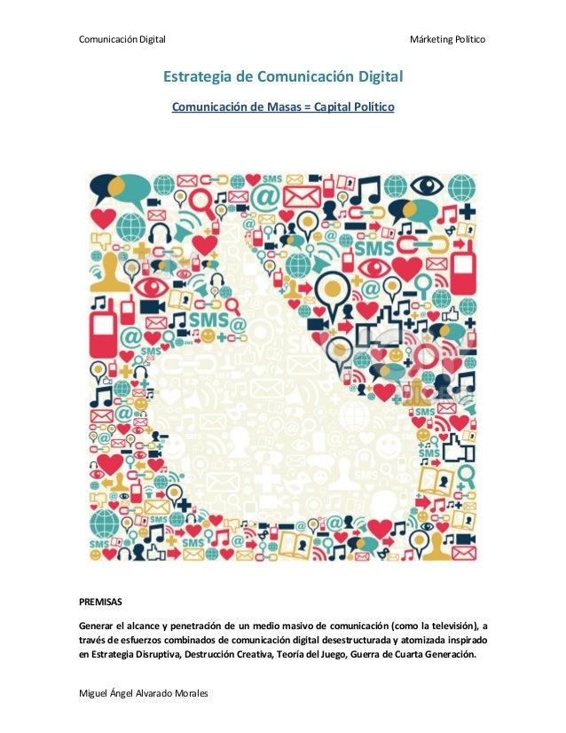 Comunicación Digital Márketing PolíticoMiguel Ángel Alvarado MoralesEstrategia de Comunicación DigitalComunicación de Masa...