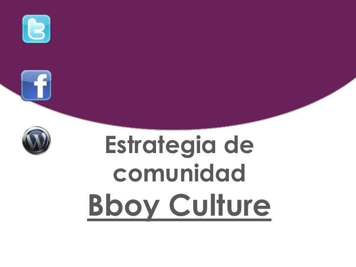 Estrategia de  comunidadBboy Culture