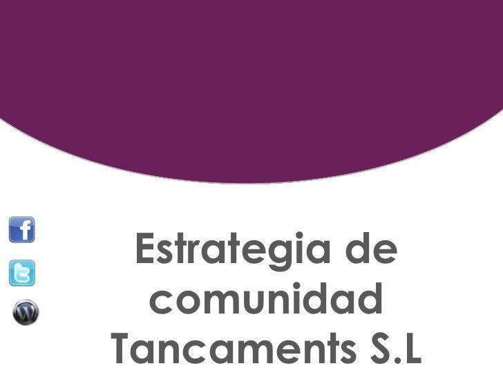 Estrategia de  comunidadTancaments S.L