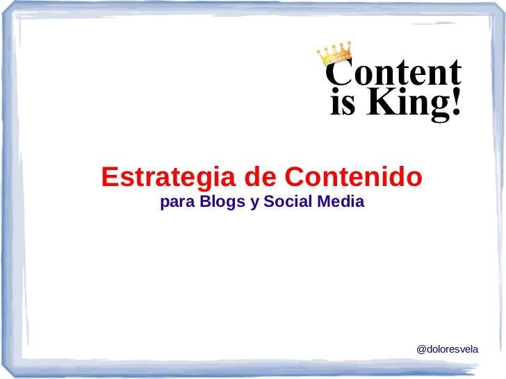 Estrategia de Contenido    para Blogs y Social Media                                @doloresvela