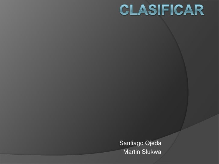 CLASIFICAR<br />Santiago Ojeda<br />Martin Slukwa<br />