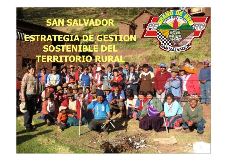 S    SAN S        SALVADOR              OESTRATEGIA DE GESTION   SOSTENIBLE DEL  TERRITORIO RURAL