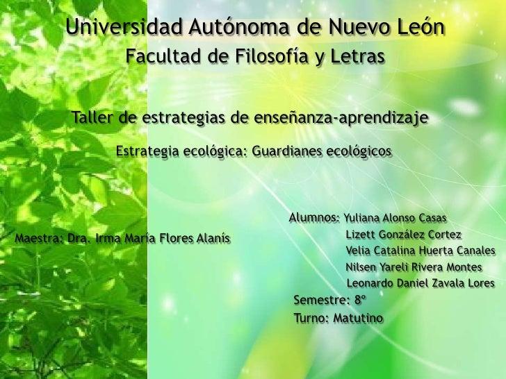 Universidad Autónoma de Nuevo León                   Facultad de Filosofía y Letras         Taller de estrategias de enseñ...
