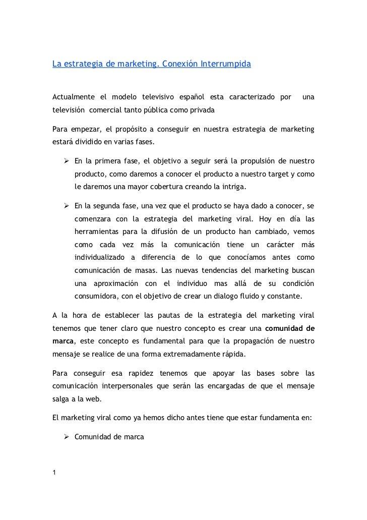 La estrategia de marketing. Conexión InterrumpidaActualmente el modelo televisivo español esta caracterizado por          ...
