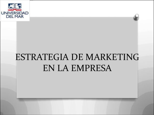 Estrategia de marketing en la empresa