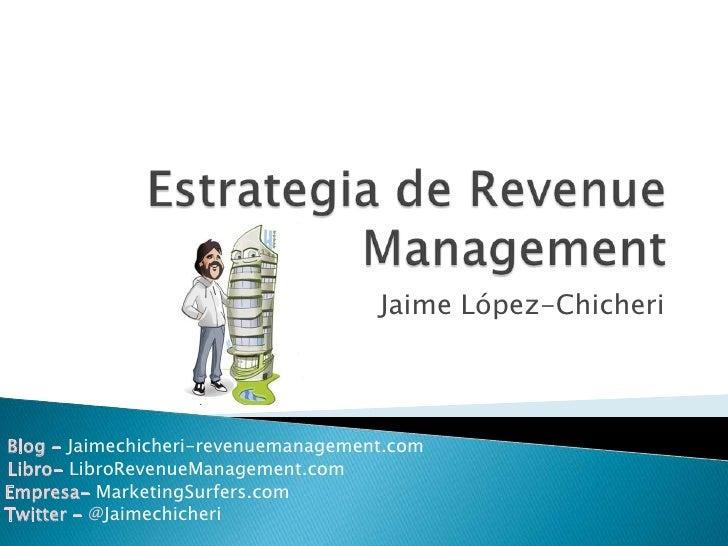 Estrategia de Revenue Management por Jaime López Chicheri