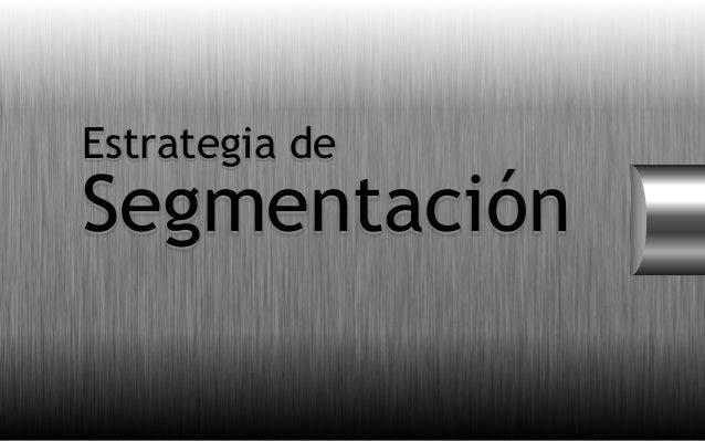 Estrategia deSegmentación