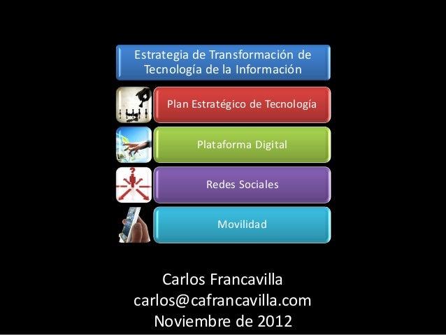 Estrategia de Transformación de Tecnología de la Información     Plan Estratégico de Tecnología          Plataforma Digita...