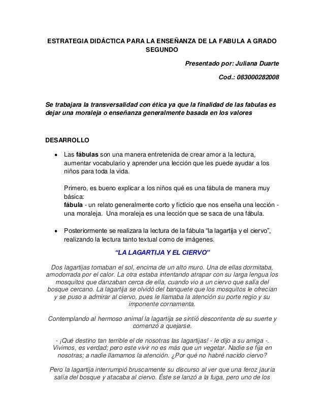 ESTRATEGIA DIDÁCTICA PARA LA ENSEÑANZA DE LA FABULA A GRADOSEGUNDOPresentado por: Juliana DuarteCod.: 083000282008Se traba...