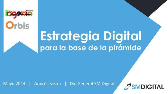Estrategia digital para la base de la piramide sm digital