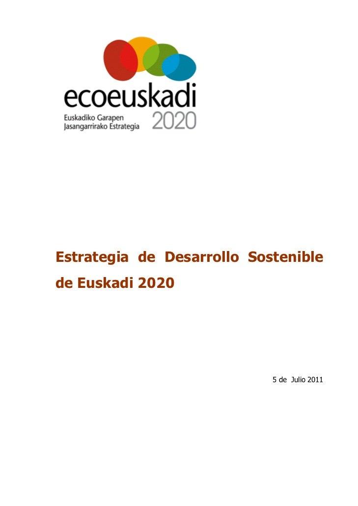 Estrategia de Desarrollo Sostenible de Euskadi 2020. Julio 2011