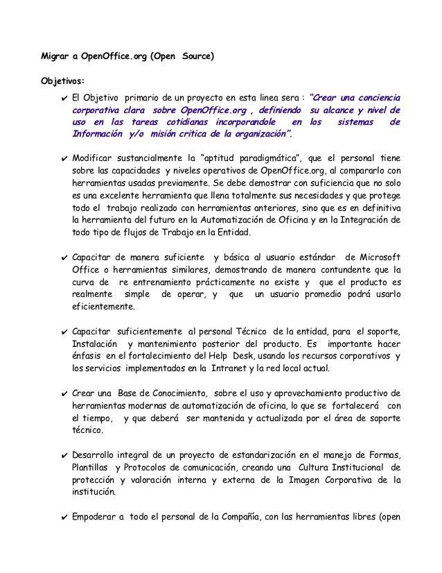 """Migrar a OpenOffice.org (Open Source)Objetivos:    ✔ El Objetivo primario de un proyecto en esta linea sera : """"Crear una c..."""