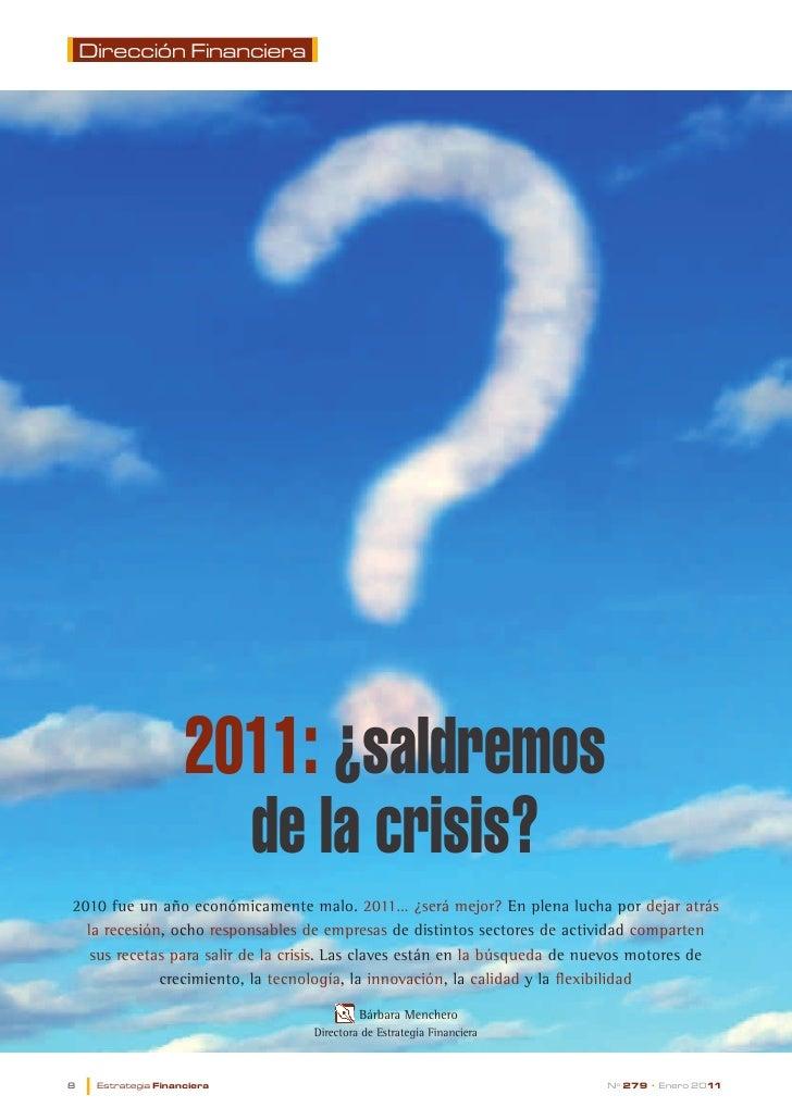 DirecciónFinanciera                      2011: ¿saldremos                        de la crisis?2010 fue un año económicame...