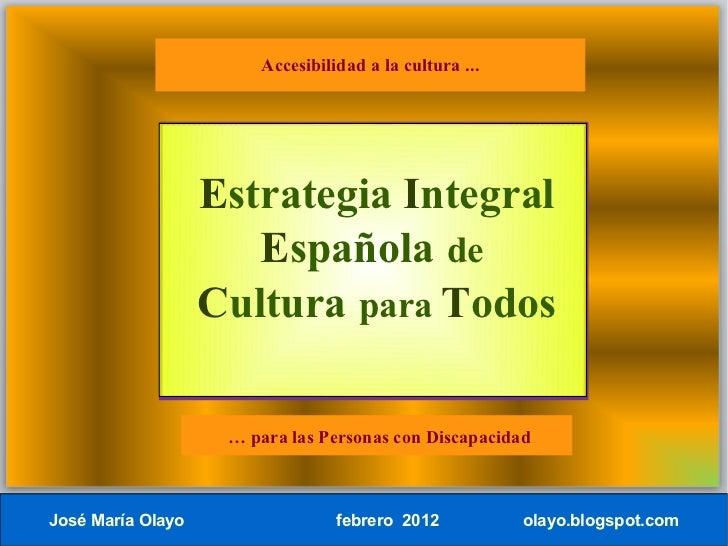Accesibilidad a la cultura ...                   Estrategia Integral                      Española de                   Cu...