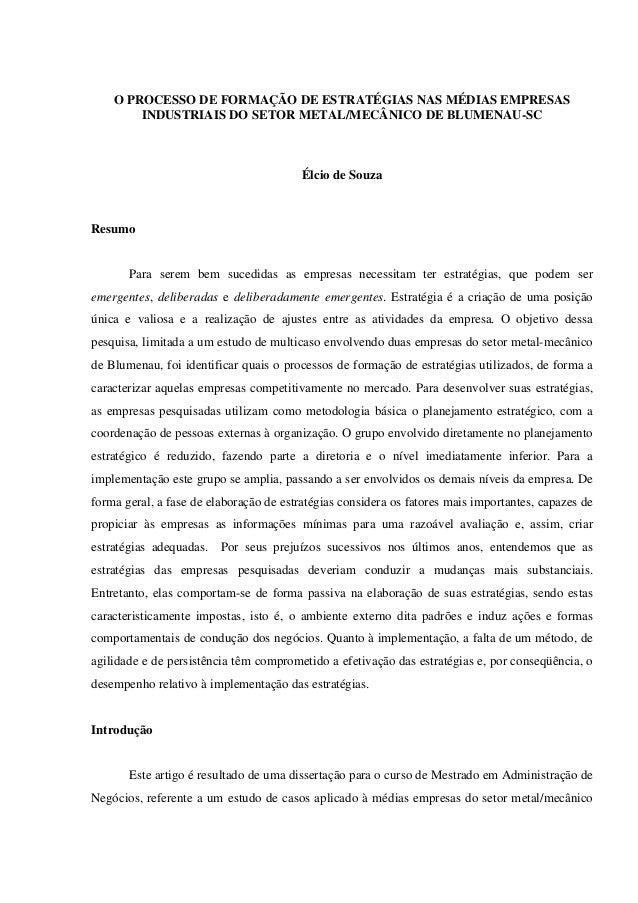 O PROCESSO DE FORMAÇÃO DE ESTRATÉGIAS NAS MÉDIAS EMPRESAS        INDUSTRIAIS DO SETOR METAL/MECÂNICO DE BLUMENAU-SC       ...