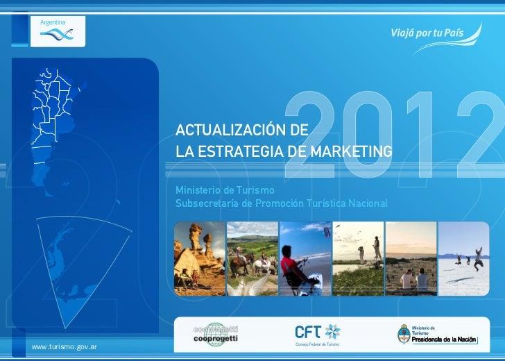 ACTUALIZACIÓN DE                                           2012                     LA ESTRATEGIA DE MARKETING            ...