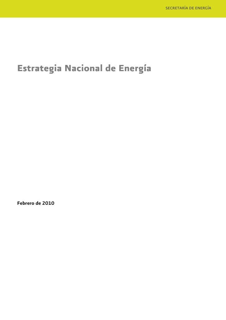 SECRETARÍA DE ENERGÍA     Estrategia Nacional de Energía     Febrero de 2010