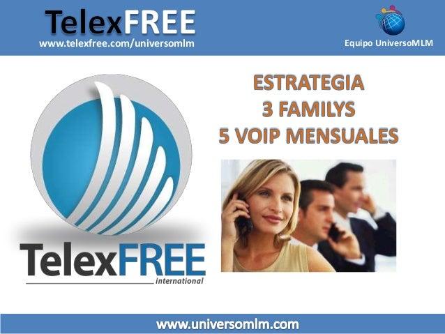 FREE Equipo UniversoMLMwww.telexfree.com/universomlm