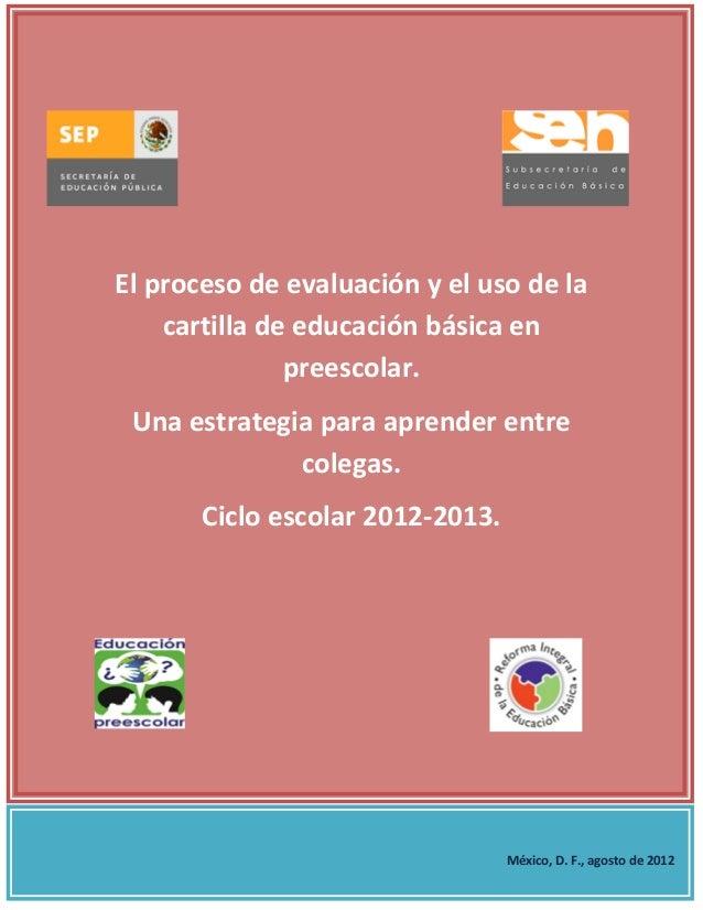 El proceso de evaluación y el uso de la    cartilla de educación básica en               preescolar. Una estrategia para a...