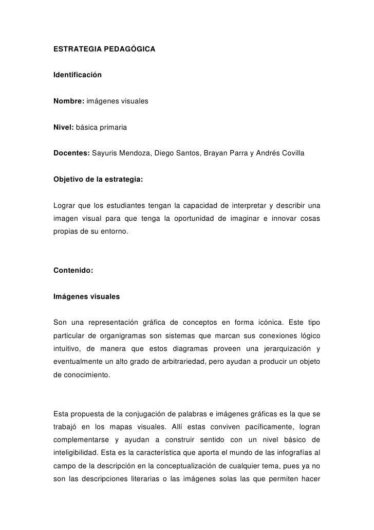 ESTRATEGIA PEDAGÓGICA   Identificación   Nombre: imágenes visuales   Nivel: básica primaria   Docentes: Sayuris Mendoza, D...