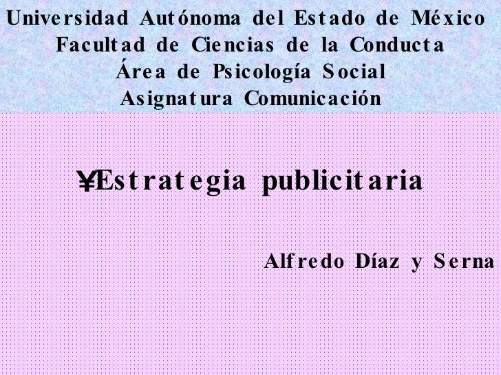 Universidad Autónoma del Estado de México  Facultad de Ciencias de la Conducta Área de Psicología Social Asignatura Comuni...