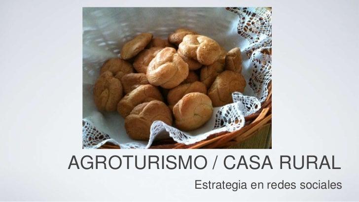 AGROTURISMO / CASA RURAL           Estrategia en redes sociales