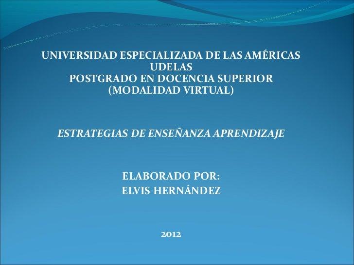 UNIVERSIDAD ESPECIALIZADA DE LAS AMÉRICAS                 UDELAS    POSTGRADO EN DOCENCIA SUPERIOR          (MODALIDAD VIR...