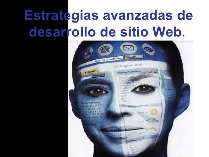 Estrategias avanzadas de desarrollo de sitio Web .