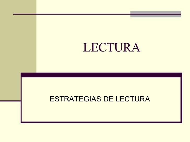 LECTURA ESTRATEGIAS DE LECTURA