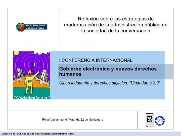 """I CONFERENCIA INTERNACIONAL Gobierno electrónico y nuevos derechos humanos Ciberciudadanía y derechos digitales: """"Ciu..."""