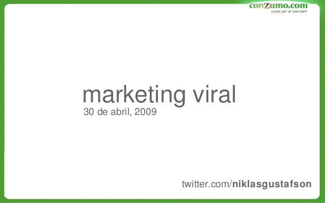 twitter.com/niklasgustafson marketing viral 30 de abril, 2009