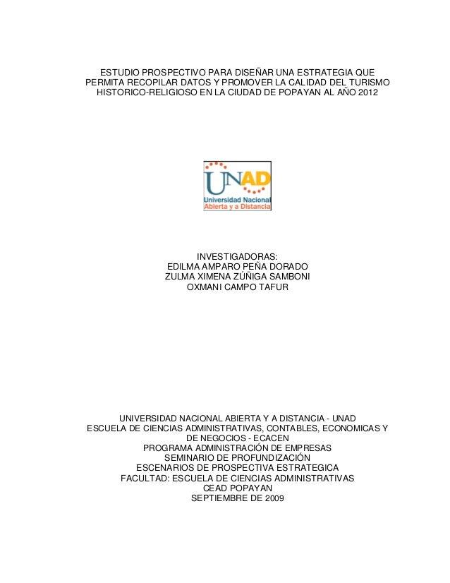 ESTUDIO PROSPECTIVO PARA DISEÑAR UNA ESTRATEGIA QUEPERMITA RECOPILAR DATOS Y PROMOVER LA CALIDAD DEL TURISMO  HISTORICO-RE...