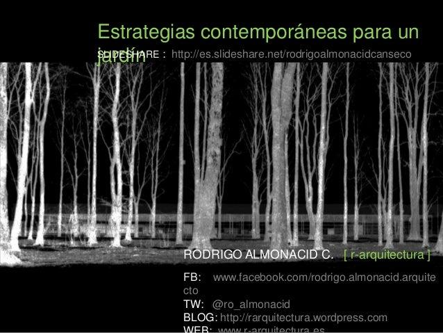 Estrategias contemporáneas para un jardín (conferencia proyectos 4º etsav 25 03-2013)