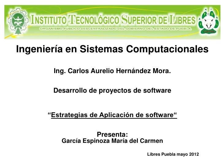 Ingeniería en Sistemas ComputacionalesIngeniería en Sistemas Computacionales        Ing. Carlos Aurelio Hernández Mora.   ...