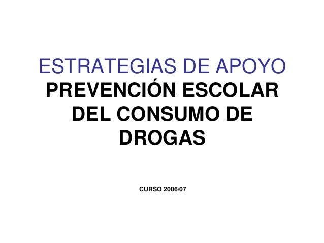 Estrategias de apoyo. Prevención escolar del consumo de drogas