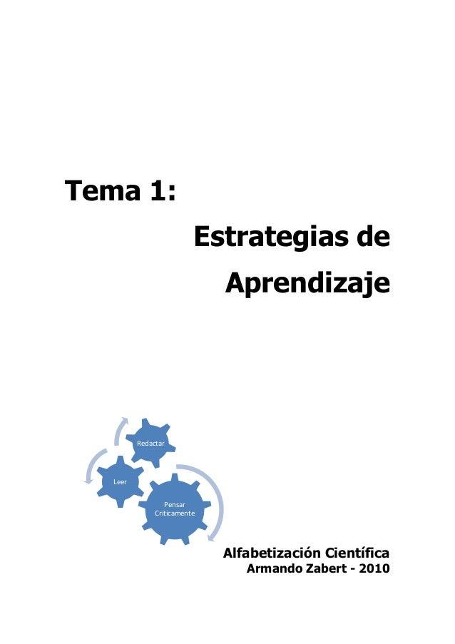 Tema 1:Estrategias deAprendizajeAlfabetización CientíficaArmando Zabert - 2010PensarCriticamenteLeerRedactar