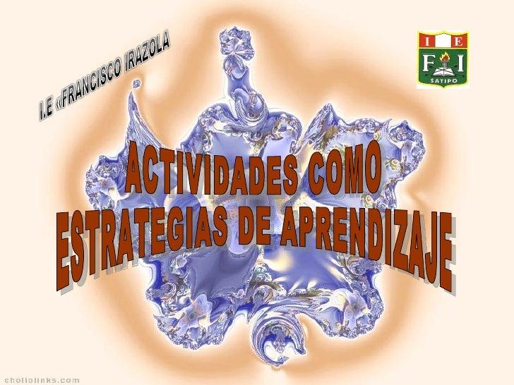 ACTIVIDADES COMO ESTRATEGIAS DE APRENDIZAJE
