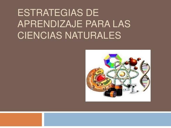 Estrategias de aprendizaje para las ciencias naturales