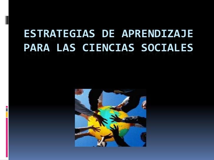 ESTRATEGIAS DE APRENDIZAJEPARA LAS CIENCIAS SOCIALES