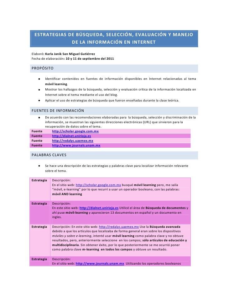 Estrategias de búsqueda, selección, evaluación y manejo de la información en internet<br />Elaboró: Karla Janik San Miguel...
