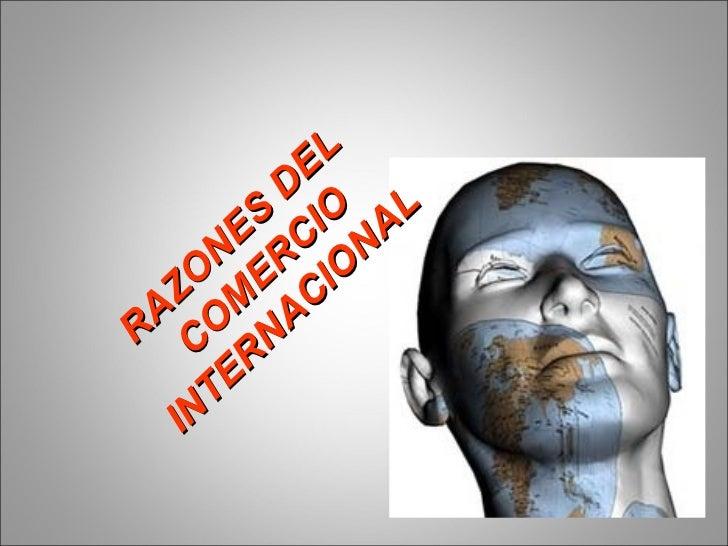 RAZONES DEL COMERCIO INTERNACIONAL